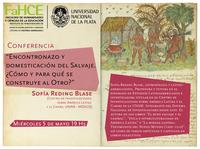 """Conferencia """"Encontronazo y domesticación del Salvaje. ¿Cómo y para qué se construye al otro?"""" por SOFIA REDING BLASE"""
