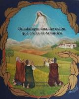 Nueva publicación: Guadalupe, una devoción que cruza el Atlántico