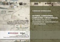 II workshop internacional actores, conexiones, conflictos y resistencias