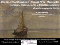 Videoconferencia del Dr. Reitano: El sendero fluvial Asunción-Bs As-Montevideo. Hombres, embarcaciones y dificultades durante el período colonial tardío.